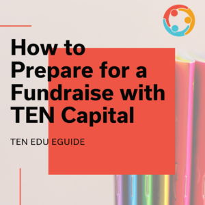 how to prepare for a fundraise with ten capital