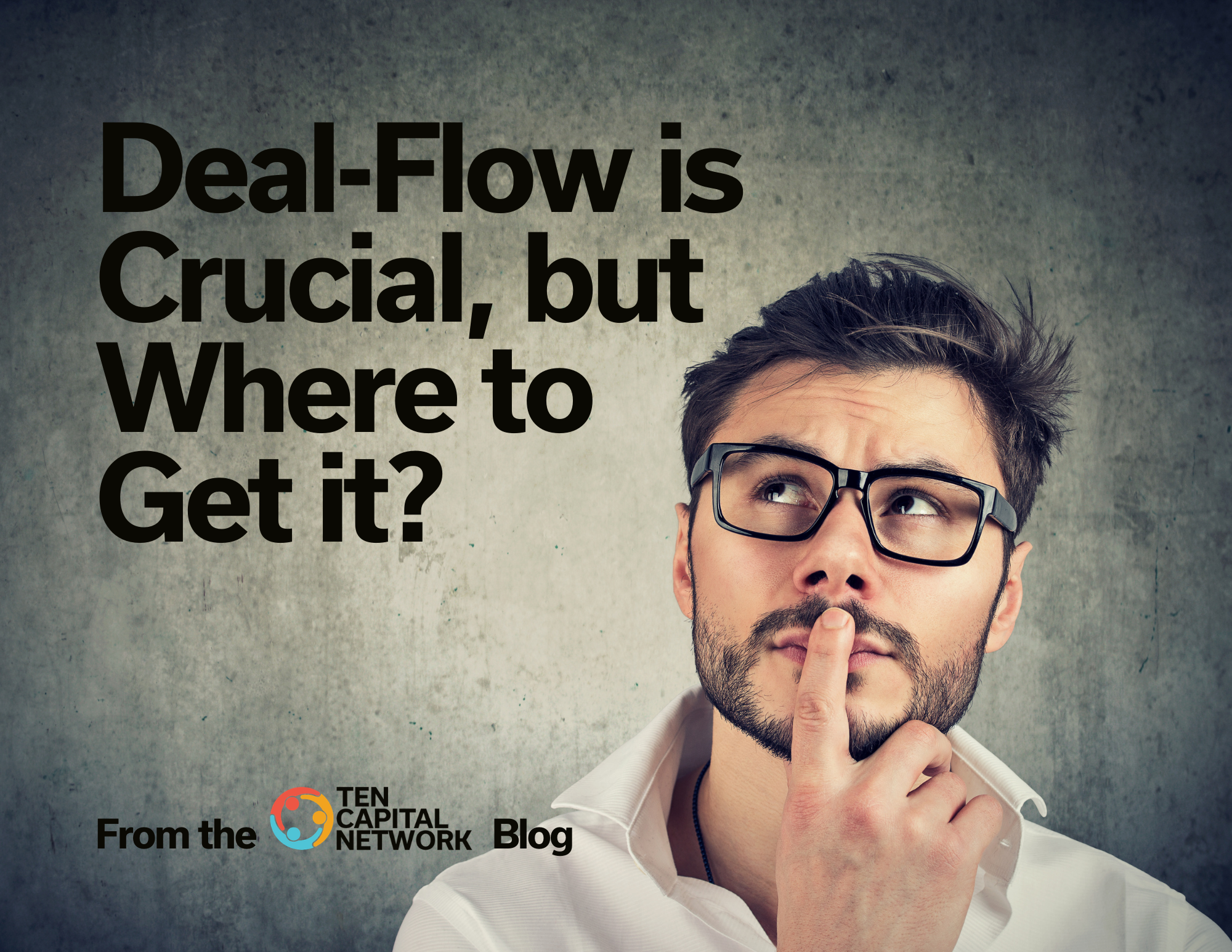 Deal-Flow is Crucial